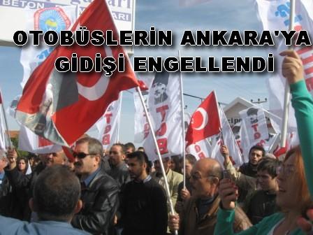 OTOBÜSLERİN ANKARA'YA  GİDİŞİ ENGELLENDİ
