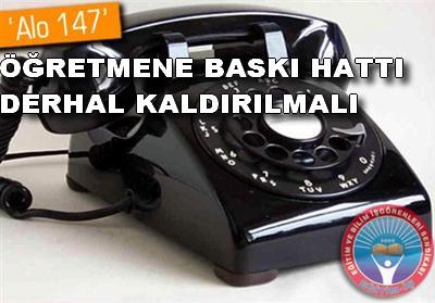 ALO 147 ÖĞRETMENE BASKI HATTI DERHAL KALDIRILMALI