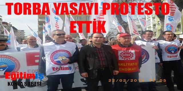 TORBA YASAYI PROTESTO ETTİK
