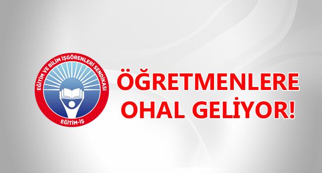 ÖĞRETMENLERE OHAL GELİYOR!