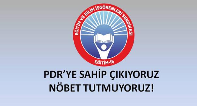 PDR'YE SAHİP ÇIKIYORUZ, NÖBET TUTMUYORUZ!