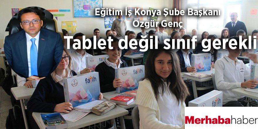 Tablet değil sınıf gerekli